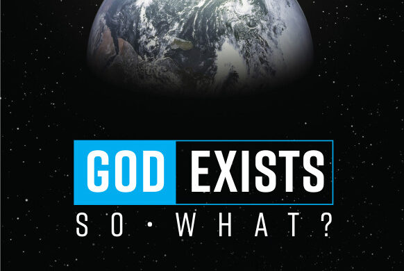 God Exists. So What?